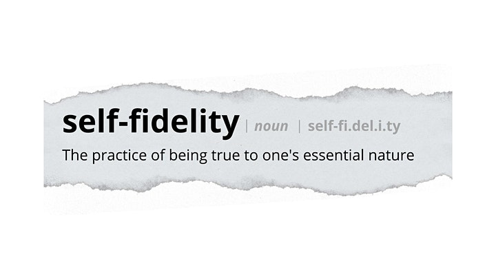 Activating Your Authenticity At Work:  FREE Self-Fidelity Workshop image