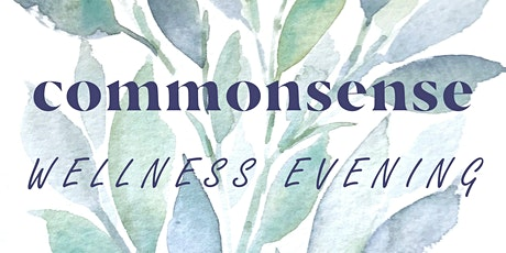 Wellness Evening at Commonsense Kilbirnie tickets