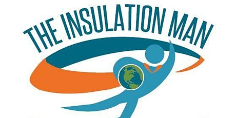 Comfort, Safety & Savings with Energy Efficiency by The Insulation Man tickets