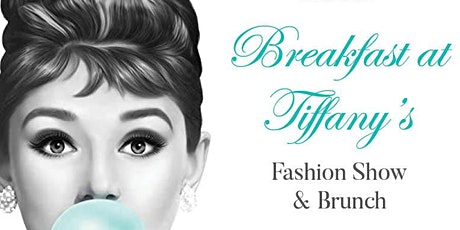 Breakfast at Tiffany's Spring Fashion Show tickets