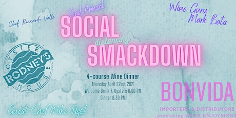 """Social """"Distancing"""" Smack Down Wine Dinner - 2nd Annual tickets"""