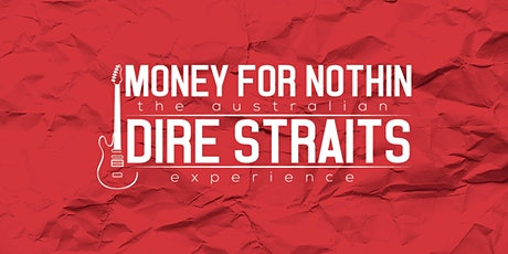 Money for Nothin' The Australian Dire Straits Experience tickets