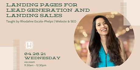 Landing Pages for Lead Generation and Landing Sales | Taught by Rhodaline tickets