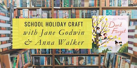 School Holidays: Don't Forget Craft Workshop with Jane Godwin & Anna Walker tickets