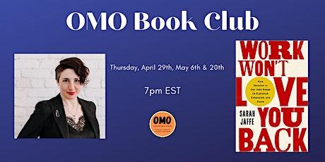 OMO Book Club: Work Won't Love You Back by Sarah Jaffe tickets