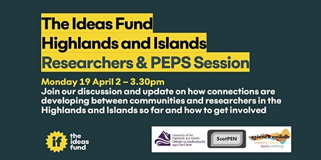 The Ideas Fund - Highlands and Islands Researcher & PEPs Conversation tickets