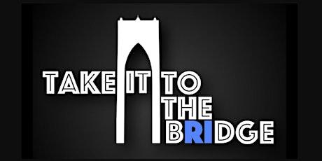 Take it to the Bridge tickets
