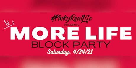 1st Annual More Life Block Party tickets