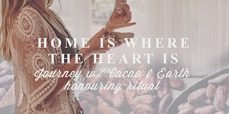 Cacao Consciousness ~ Home is where the heart is tickets