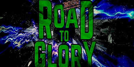 "EGCW Wrestling Presents ""Road To Glory"" tickets"