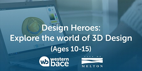 DESIGN HEROES: Explore the world of 3D Designs (Ages 10-15) tickets