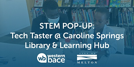 STEM Pop-Up : Tech Taster @ Caroline Springs Library  (All Ages) tickets