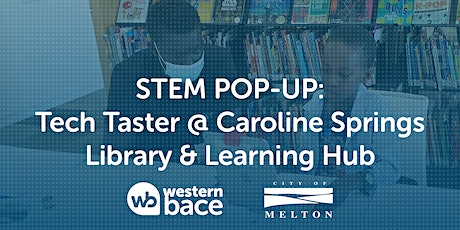 STEM Pop-Up: Tech Taster @ Caroline Springs Library  (All Ages) tickets