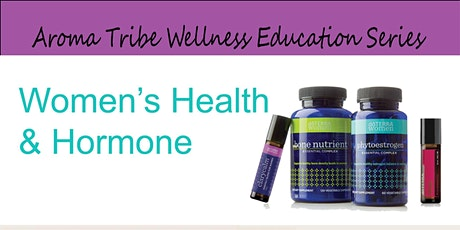 Women's Health and Hormones - Team Aroma Tribe CE - #7 tickets
