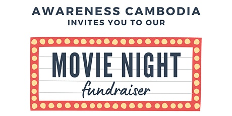 Awareness Cambodia Movie Night Fundraiser tickets
