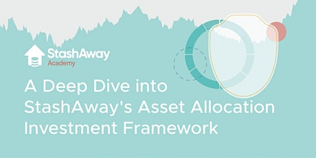 Live Webinar: A Deep Dive into StashAway's Advanced Investment Framework tickets