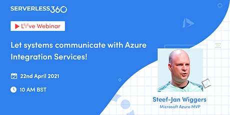 Free Webinar: Let systems communicate with Azure Integration Services Tickets