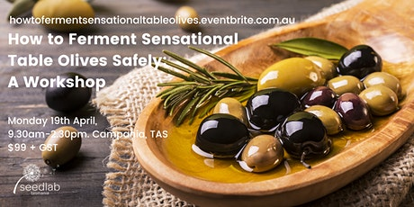 How to Ferment Sensational Table Olives Safely: A Workshop tickets