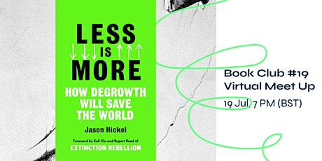 Sustainability Bookclub #19- Less is More: How Degrowth Will Save The World tickets