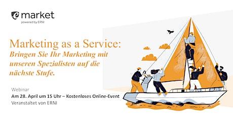 Marketing as a Service: Bringen Sie Ihr Marketing auf die nächste Stufe Tickets