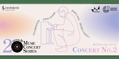 ÂM NHẠC THẾ KỶ 20 - Buổi hòa nhạc thứ 2 tickets
