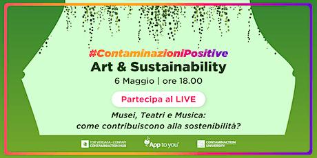 #ContaminazioniPositive | Art&Sustainability biglietti