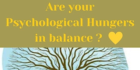 Emotional Wellbeing and understanding our Psychological Hungers tickets