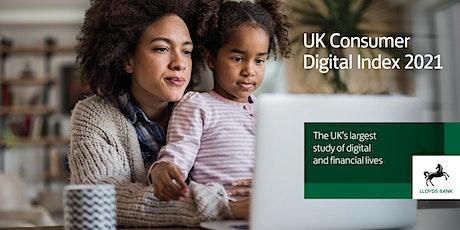 Lloyds Bank UK Consumer Digital Index 2021 Launch Event tickets