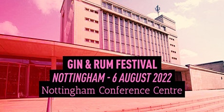 The Gin & Rum Festival - Nottingham - 2022 tickets