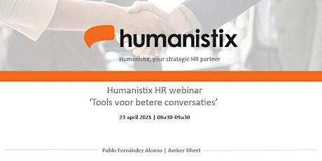 Humanistix HR interactieve webinar | 'Tools voor betere conversaties' tickets