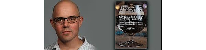 """""""Barrel-Aged Stout and Selling Out"""" with Josh Noel image"""