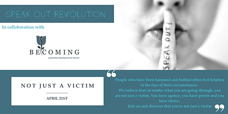 Speak Out Revolution & Becoming: Not just a victim webinar tickets