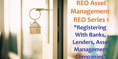 REO Series PART I Working with REO Asset Managers - Registering with Banks tickets