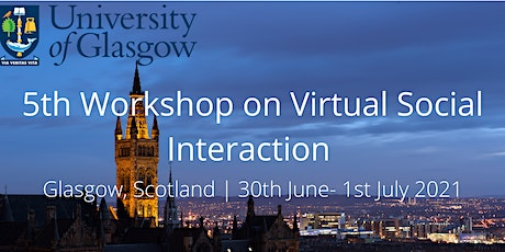 5th Virtual Social Interactions Conference 30th June - 1st  July 2021 tickets