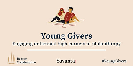 Young Givers: Engaging millennial high earners in philanthropy Tickets