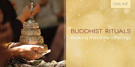 Buddhist Rituals - making mandala offerings tickets