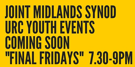 Final Fridays - Joint Midlands Synod URC Youth Event tickets