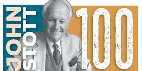 LIVE STREAM John Stott 100th Anniversary (EFAC) tickets