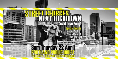 Street Georges - Next Lockdown (Covid Love Song) Single Release Party tickets