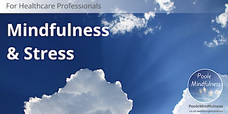 Mindfulness & Stress In Healthcare tickets
