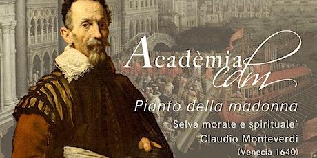 Pianto della Madonna - Acadèmia CdM entradas