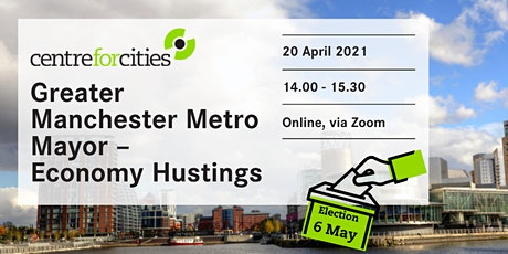 Greater Manchester Metro Mayor - Economy Hustings tickets