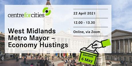West Midlands Metro Mayor - Economy Hustings tickets