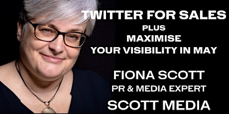 TWITTER AS A SALES TOOL & MAXIMISE YOUR VISIBILITY IN MAY! tickets