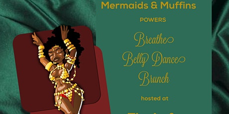 Mermaids and Muffins Breathe, Belly Dance and Brunch ✨ billets