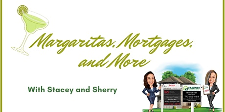 Margaritas, Mortgages and More! tickets
