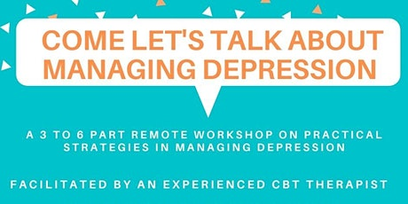 Managing depression: develop/improve practical strategies tickets