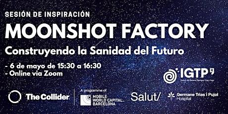 Moonshot Factory: construyendo la sanidad del futuro entradas
