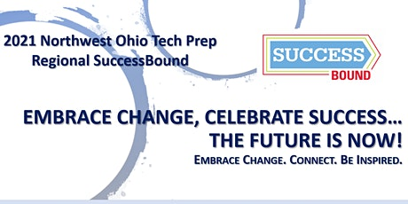 NW Ohio SuccessBound Conference 2021: Embracing Change, Celebrating Success tickets