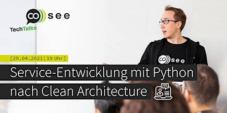 TechTalk: Service-Entwicklung mit Python nach Clean Architecture Tickets